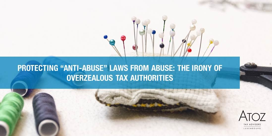 "Protecting ""anti-abuse"" laws from abuse: the irony of overzealous tax authorities"